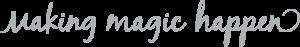 slogan: Making Magic Happen